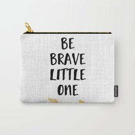 BE BRAVE LITTLE ONE Kids Typography Quote Carry-All Pouch
