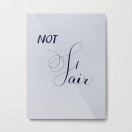 Fair or Not Metal Print