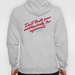 Don't Trade Authenticity Hoody