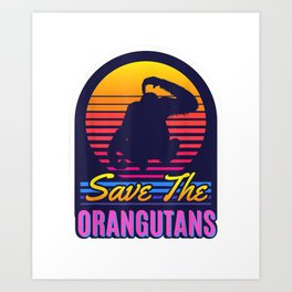 Vintage Retro Save The Orangutans Gifts for Orangutan Lovers T-Shirt Art Print