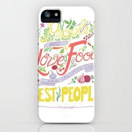 Julia Child Food Quotation iPhone Case