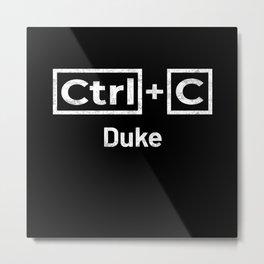 Duke Name, Ctrl C Duke Ctrl V Metal Print