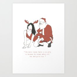 Let's be naughty and save Santa the trip ! Art Print