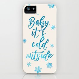Baby, It's Cold Outside! iPhone Case