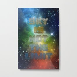 Sky is not the Limit Metal Print