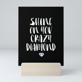 Shine on You Crazy Diamond black and white contemporary minimalism typography design home wall decor Mini Art Print