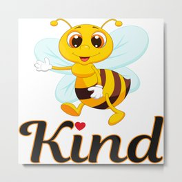 Bee Kind & Loving, Anti Bullying, Autism Awareness, Save the Bees & the Environment Metal Print