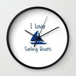 I Love Sailing Boats Lake and Ocean Travel Wall Clock