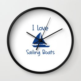 I Love Sailing Boats Lake and Ocean Travel Wall Clock