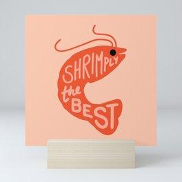 Shrimply the Best Mini Art Print
