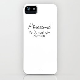 AWESOME! Yet Amazingly Humble iPhone Case