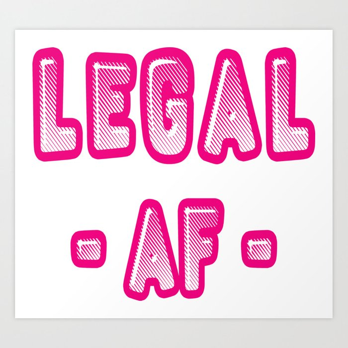 Legal AF Funny 21st Birthday Party T Shirt Art Print