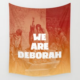 We are Deborah Wall Tapestry