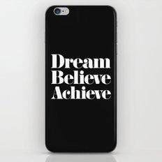 Dream, Believe, Achieve iPhone & iPod Skin