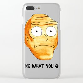 I Like What You Got T-Shirt Clear iPhone Case