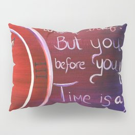Time is many things, but He is not a thief Pillow Sham