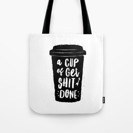 A Cup of Get Shit Done black and white typography poster design home wall decor kitchen poster Tote Bag