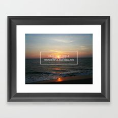 All That You Have to Be Framed Art Print