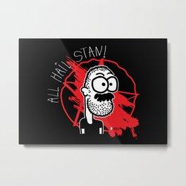All Hail Stan! Metal Print