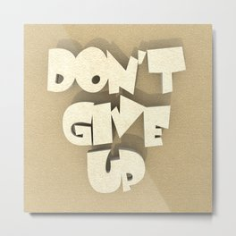 Don't give up #2 Metal Print