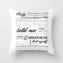 Breathe Me Lyrics artwork Throw Pillow