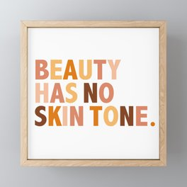 Beauty Has No Skin Tone - Melanin Slogan Unisex Tee Framed Mini Art Print