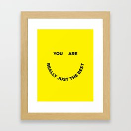 You Are Really Just The Best Framed Art Print