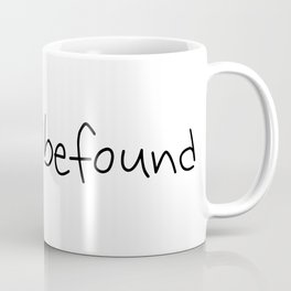 #youwillbefound Coffee Mug