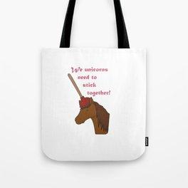 Unicorns need to stick together Tote Bag