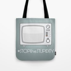 STOPtheSTUPIDITY Tote Bag