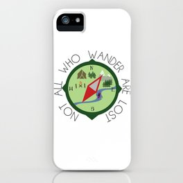 Not All Who Wander Are Lost iPhone Case