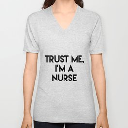 Trust me I'm a nurse Unisex V-Neck
