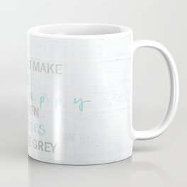 YOU MAKE ME HAPPY  Coffee Mug