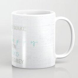YOU MAKE ME HAPPY  Coffee Mug