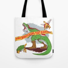 When Dinosaurs ruled the earth Tote Bag