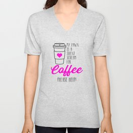 My Yawn Is A Silent Scream For Coffee Unisex V-Neck