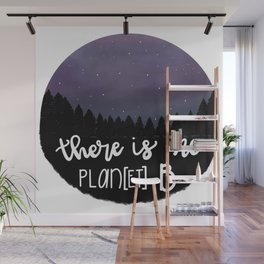 There is no Planet B Wall Mural
