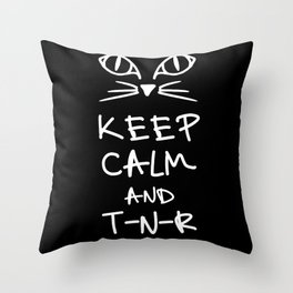 BX Feral Cat Care - Keep Calm and TNR Throw Pillow