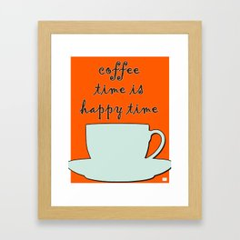 Coffee Time is Happy Time on Burnished Orange Background Framed Art Print