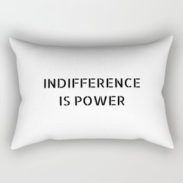 INDIFFERENCE IS POWER Rectangular Pillow