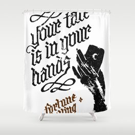 Your fate is in your hands Shower Curtain
