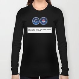 CAUTION: THIS TRAINER MAKES FREQUENT STOPS! Long Sleeve T-shirt