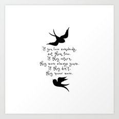 If You Love Someone, Set Them Free. Art Print