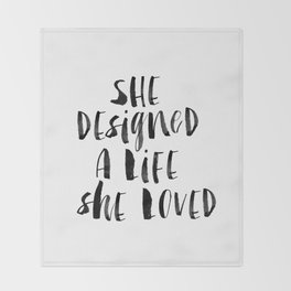 She Designed a Life She Loved  typography poster black-white design home decor bedroom wall art Throw Blanket