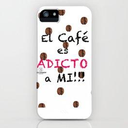 El Café es Adicto a Mi! iPhone Case