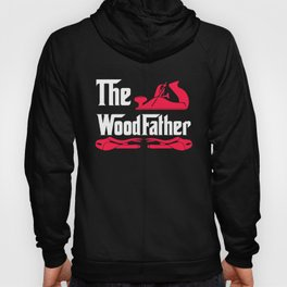 The Wood Father, Wood Working, Wood Worker, Carpenter Gift, Gift for Carpenter Hoody