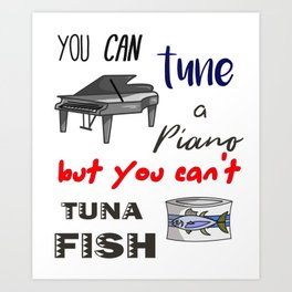 Dad Jokes - Funny Tuna and Tune a Piano Classic Art Print