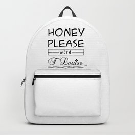 Honey Please with T'Louise Backpack