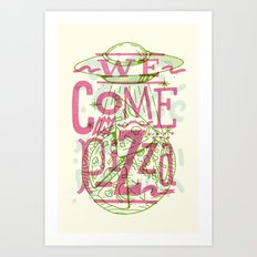 We Come In Pizza Art Print