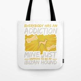 Ibizan Hound Funny Dog Addiction Tote Bag